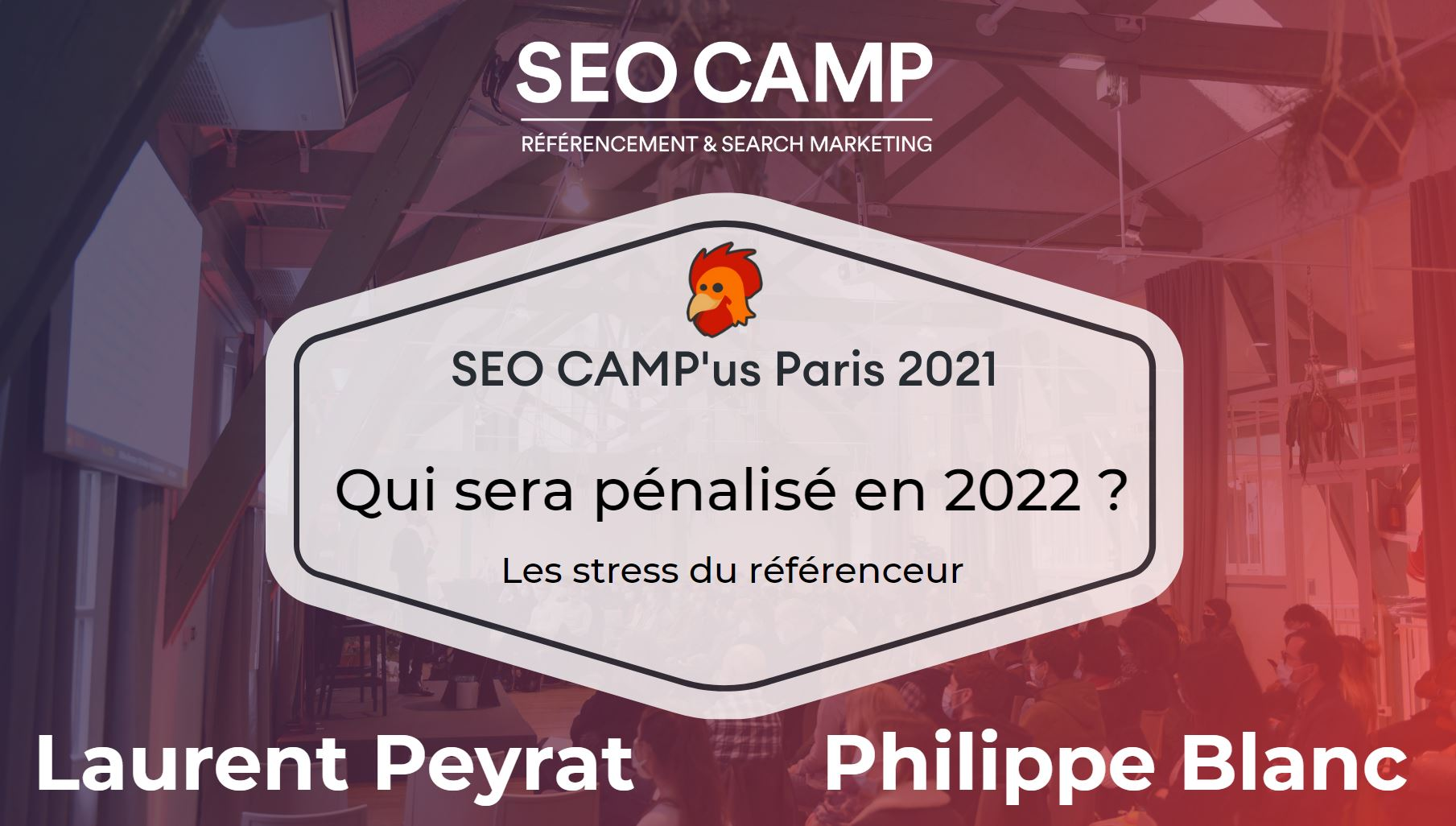 """SEO CAMP'us Paris 2021 : les slides de la conférence """"Qui sera pénalisé ?"""""""